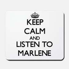 Keep Calm and listen to Marlene Mousepad
