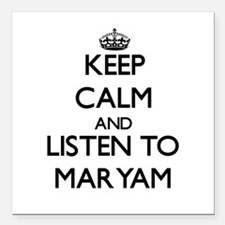 Keep Calm and listen to Maryam Square Car Magnet 3