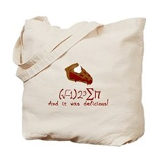 I 8 sum pi and it was delicious Tote Bag