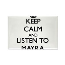 Keep Calm and listen to Mayra Magnets