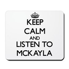 Keep Calm and listen to Mckayla Mousepad