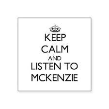 Keep Calm and listen to Mckenzie Sticker