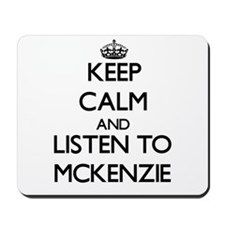 Keep Calm and listen to Mckenzie Mousepad