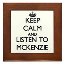 Keep Calm and listen to Mckenzie Framed Tile