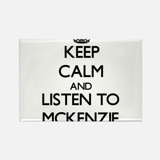 Keep Calm and listen to Mckenzie Magnets