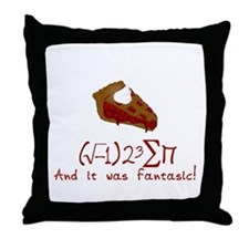 I 8 sum pi and it was fantastic Throw Pillow