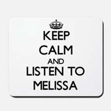 Keep Calm and listen to Melissa Mousepad