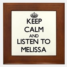 Keep Calm and listen to Melissa Framed Tile