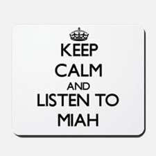 Keep Calm and listen to Miah Mousepad