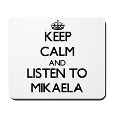 Keep Calm and listen to Mikaela Mousepad