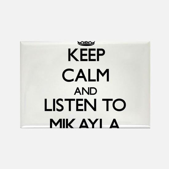 Keep Calm and listen to Mikayla Magnets