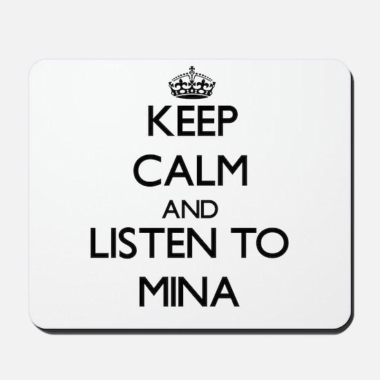 Keep Calm and listen to Mina Mousepad