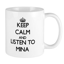 Keep Calm and listen to Mina Mugs