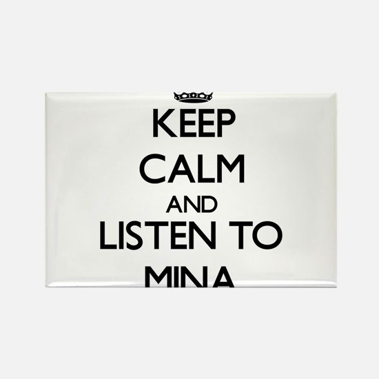 Keep Calm and listen to Mina Magnets