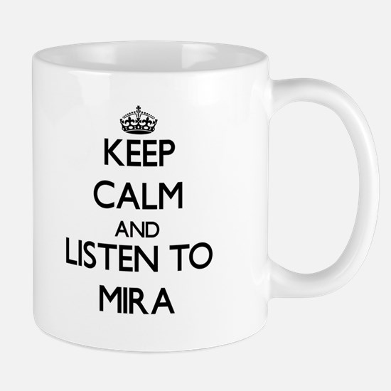 Keep Calm and listen to Mira Mugs