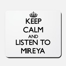 Keep Calm and listen to Mireya Mousepad