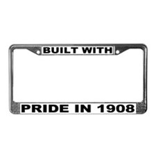 Built With Pride In 1908 License Plate Frame
