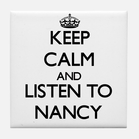 Keep Calm and listen to Nancy Tile Coaster