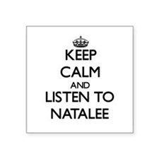 Keep Calm and listen to Natalee Sticker