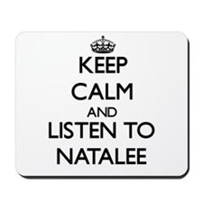 Keep Calm and listen to Natalee Mousepad