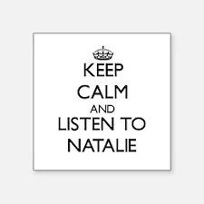 Keep Calm and listen to Natalie Sticker