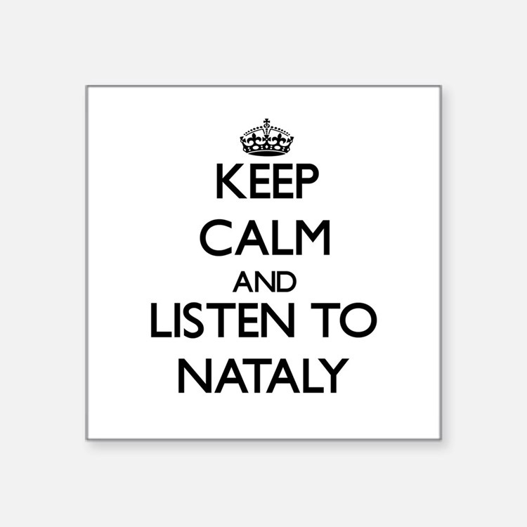 Keep Calm and listen to Nataly Sticker