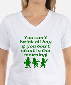 You Cant Drink All Day If You Dont Start In The Mo