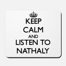 Keep Calm and listen to Nathaly Mousepad