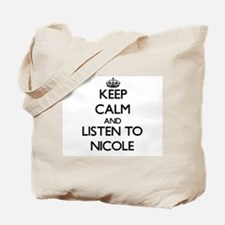 Keep Calm and listen to Nicole Tote Bag