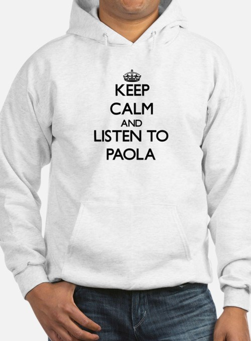 Keep Calm and listen to Paola Hoodie