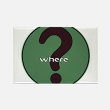 The question is WHERE? Rectangle Magnet
