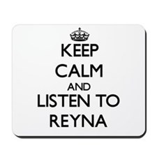 Keep Calm and listen to Reyna Mousepad