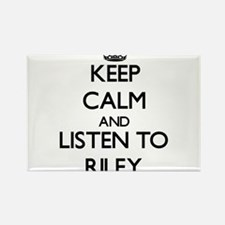 Keep Calm and listen to Riley Magnets