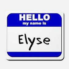hello my name is elyse  Mousepad