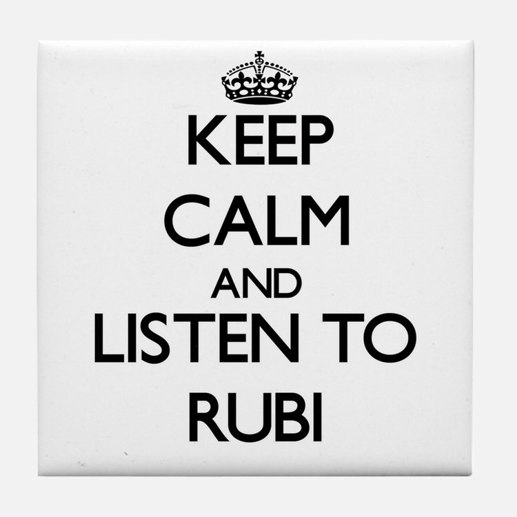 Keep Calm and listen to Rubi Tile Coaster