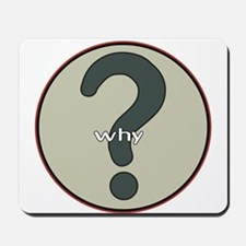 The question is WHY? Mousepad