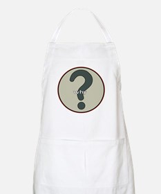 The question is WHY? BBQ Apron