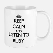 Keep Calm and listen to Ruby Mugs