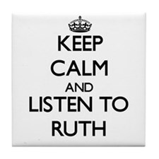 Keep Calm and listen to Ruth Tile Coaster