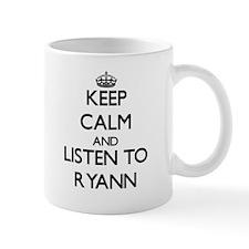 Keep Calm and listen to Ryann Mugs