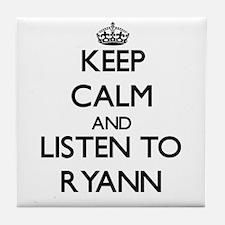 Keep Calm and listen to Ryann Tile Coaster