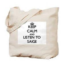 Keep Calm and listen to Saige Tote Bag