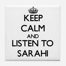 Keep Calm and listen to Sarahi Tile Coaster