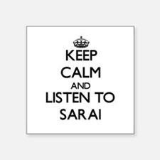 Keep Calm and listen to Sarai Sticker