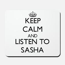 Keep Calm and listen to Sasha Mousepad