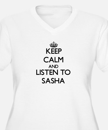 Keep Calm and listen to Sasha Plus Size T-Shirt