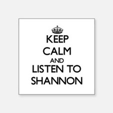 Keep Calm and listen to Shannon Sticker