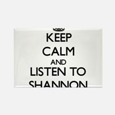 Keep Calm and listen to Shannon Magnets