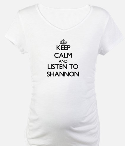 Keep Calm and listen to Shannon Shirt