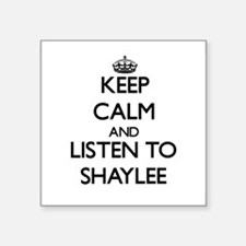 Keep Calm and listen to Shaylee Sticker